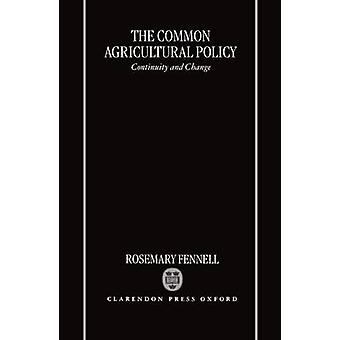 The Common Agricultural Policy by Fennell & Rosemary