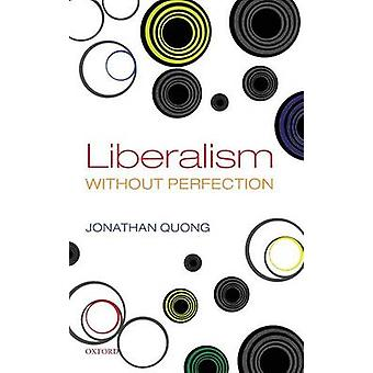 Liberalism Without Perfection by Quong & Jonathan