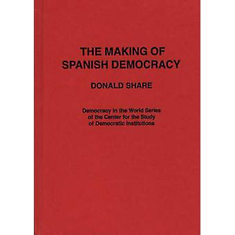 The Making of Spanish Democracy by Share & Donald