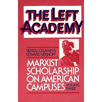 Vänster Academy marxistisk stipendiet på amerikanska campus volym tre av Ollman & Bertell