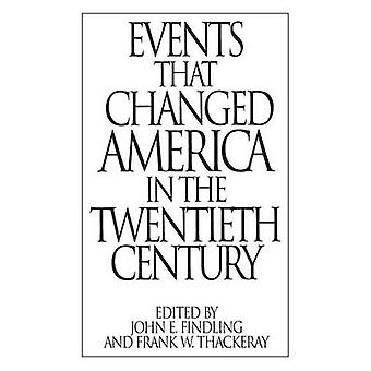 Events That Changed America in the Twentieth Century by Findling & John
