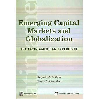 Emerging Capital Markets et mondialisation The Latin American Experience de la Torre & Augusto