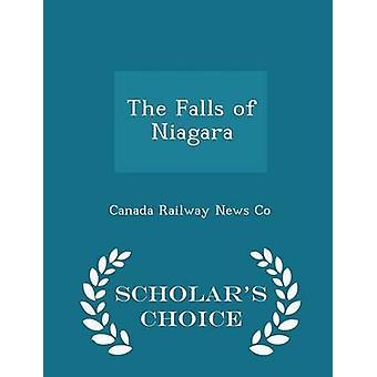The Falls of Niagara  Scholars Choice Edition by Canada Railway News Co
