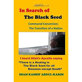 In Search of The Black Seed by AbdulKarim & Kashif