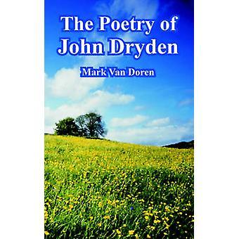 The Poetry of John Dryden by Van Doren & Mark