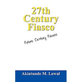27e eeuw Fiasco toekomstige eeuw Fiasco door Lawal & Akintunde M.