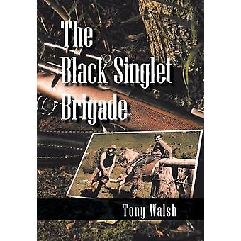The Black Singlet Brigade by Walsh & Tony