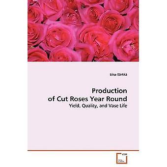Herstellung von geschnittenen Rosen ganzjährig durch Srkk & Liisa
