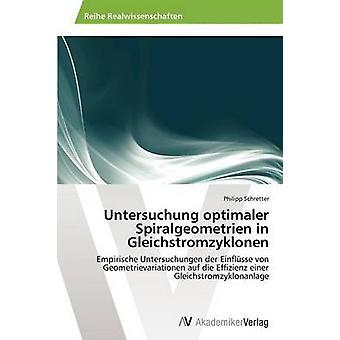 Untersuchung optimaler Spiralgeometrien i Gleichstromzyklonen av Schretter Philipp