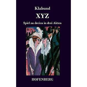 X Y Z par Klabund