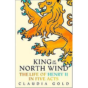 北の風 - ヘンリー二世王の 5 つの行為での生活の王