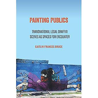 Painting Publics: Transnational Legal Graffiti� Scenes as Spaces for Encounter