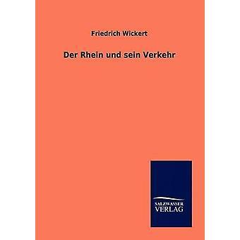 Der Rhein Und Sein Verkehr durch Wickert & Friedrich