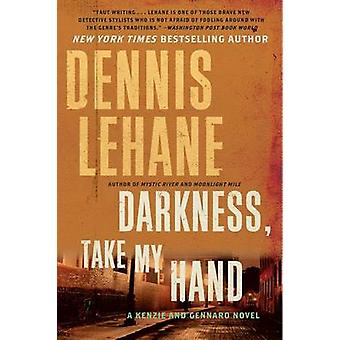 Darkness - Take My Hand by Dennis Lehane - 9780062224033 Book