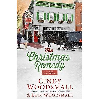 The Christmas Remedy - An Amish Christmas Romance by The Christmas Rem
