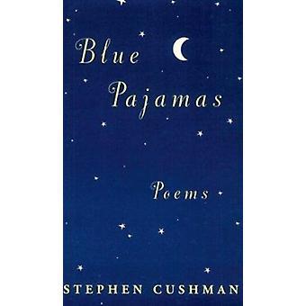 Blue Pajamas by Stephen Cushman - 9780807123034 Book