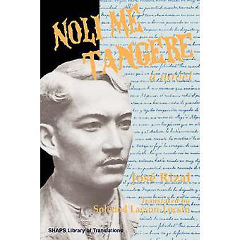 Noli Me Tangere by Jose Rizal - Raul L. Locsin - Soledad Lacson- Locs
