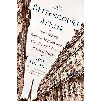 The Bettencourt Affair by The Bettencourt Affair - 9781101984499 Book