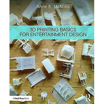 3D Printing Basics for Entertainment Design - 9781138211353 Book
