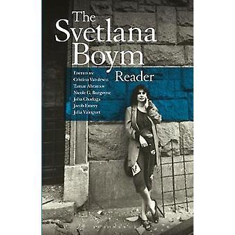 The Svetlana Boym Reader by Svetlana Boym - 9781501337499 Book