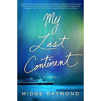 My Last Continent by Midge Raymond - 9781501124716 Book