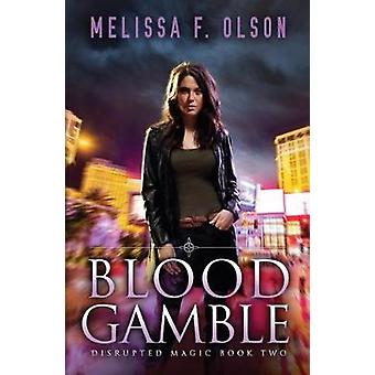 Blood Gamble by Melissa F. Olson - 9781542045834 Book