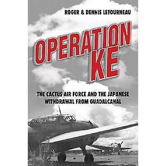 Operation KE - The Cactus Air Force and the Japanese Withdrawal from G