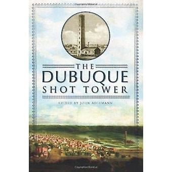 The Dubuque Shot Tower by John Adelmann - 9781609492564 Book