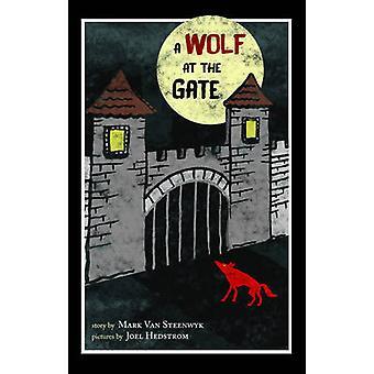 A Wolf at the Gate by Mark Van Steenwyk - Joel Hedstrom - 97816296315