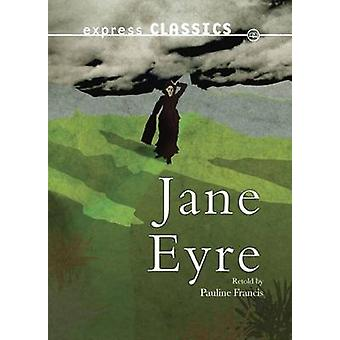 Jane Eyre by Charlotte Bronte - Pauline Francis - 9781783220632 Book