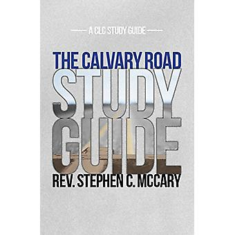 The Calvary Road Study Guide by Stephen McCary - 9781619582743 Book