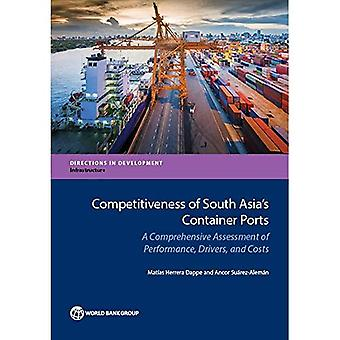 Competitiveness of South Asia's container ports: a comprehensive assessment of performance, drivers, and costs (Directions in development)
