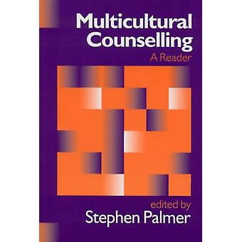Multicultural Counselling A Reader by Palmer & Stephen