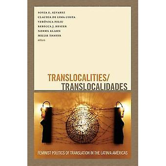 Translocalities/Translocalidades - Feminist Politics of Translation in