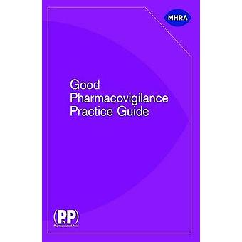 Good Pharmacovigilance Practice Guide by Great Britain Medicines and Healthcare