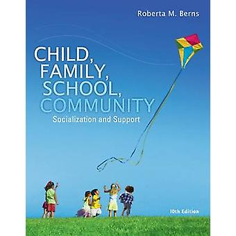 berns r m 2010 child family school community socialization and support 8th edition belmont ca wadswo