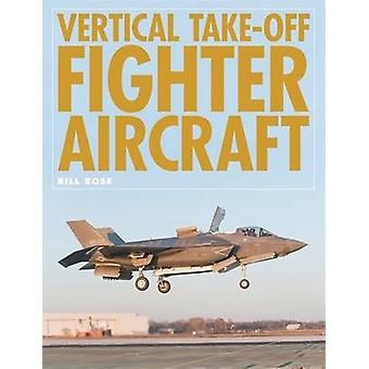 Vertical Takeoff Fighter Aircraft by Bill Rose