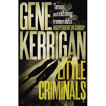Little Criminals door Gene Kerrigan