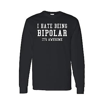 Men's/Unisex I Hate Being Bipolar,It's AWESOME