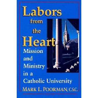 Labors from the Heart - Mission and Ministry in a Catholic University