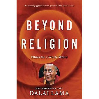 Über Religion - Ethik für eine ganze Welt von H H Dalai Lama - Bstan-D