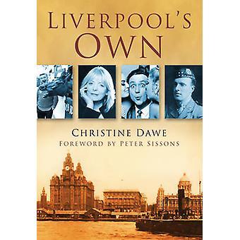 Liverpool's Own by Christine Dawe - 9780750950497 Book