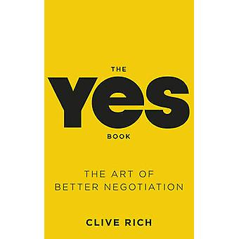 The Yes Book - The Art of Better Negotiation by Clive Rich - 978075354