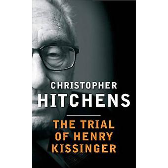 The Trial of Henry Kissinger (Main) by Christopher Hitchens - 9780857