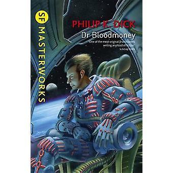 Dr Bloodmoney par Dick - livre 9781473201682