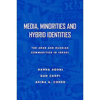 Media - minoriteter och Hybrid identiteter - den israeliska arabiska och Ryssland