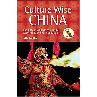 Culture Wise China - The Essential Guide to Culture - Customs & Busine