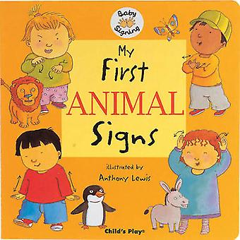 My First Animal Signs - BSL (British Sign Language) by Anthony Lewis -
