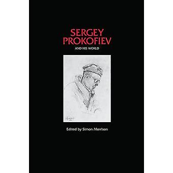 Sergey Prokofiev and His World by Simon Morrison - 9780691138954 Book
