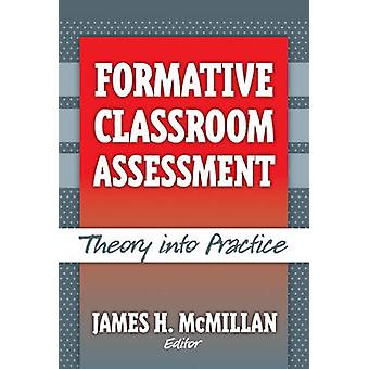 Formative Classroom Assessment - Theory into Practice by James H. McMi